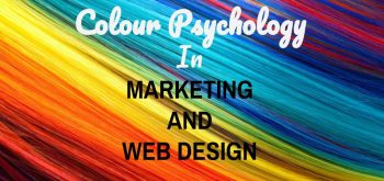 COLOUR PSYCHOLOGY IN MARKETING AND WEB DESIGN